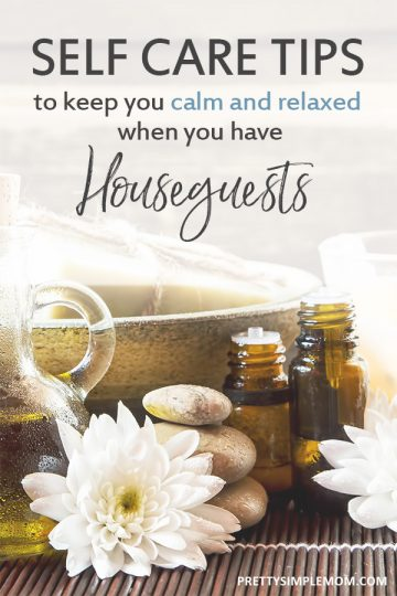 Self Care Tips & Ideas for When You Have Houseguests