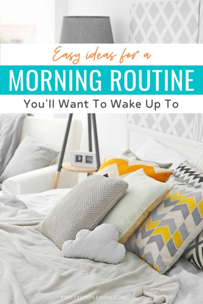 easy ideas for a morning routine you'll want to wake up to
